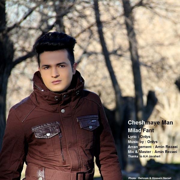 Milad Fant - Cheshmaye Man
