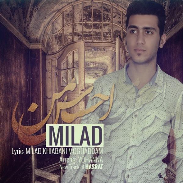 Milad Khiabani Moghaddam - Ehsase Man