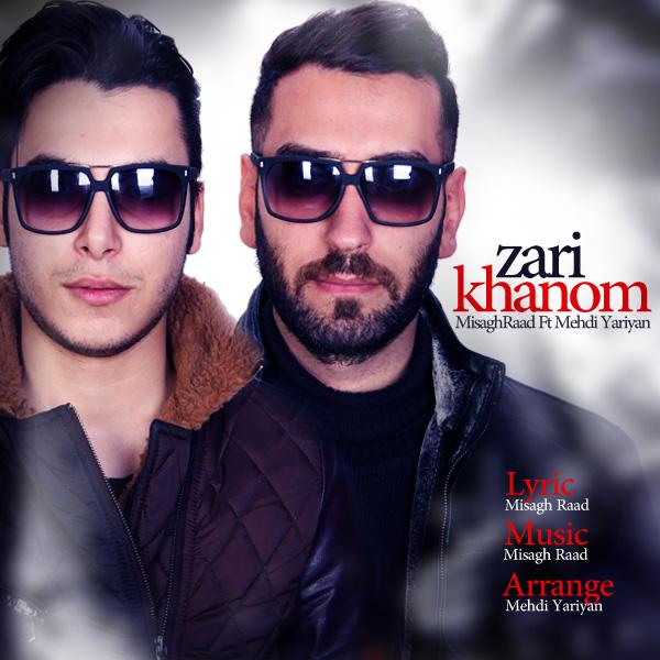 Misagh Raad - Zari Khanom (Ft Mehdi Yariyan)