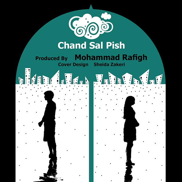 Mohammad Rafigh - Chand Sal Pish
