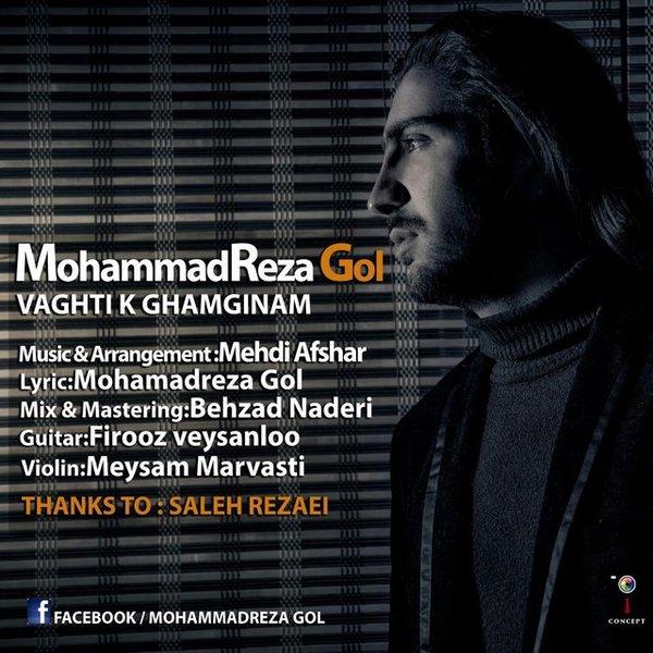 Mohammadreza Gol - Vaghti Ke Ghamgini