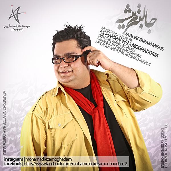 Mohammadreza Moghaddam - Jaleb Taram Mishe