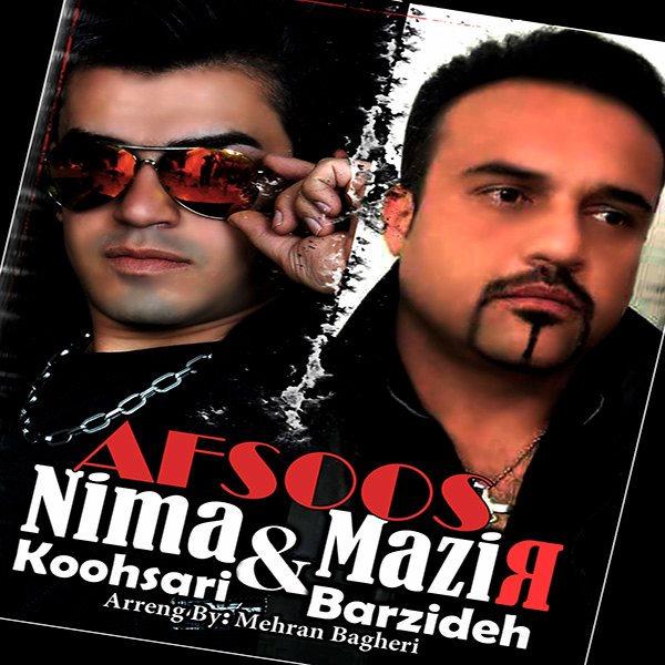Nima Koohshari & Mazir Barzideh - Afsoos