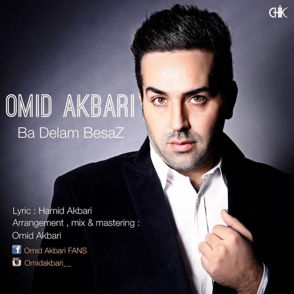 Omid Akbari - Ba Delam Besaz