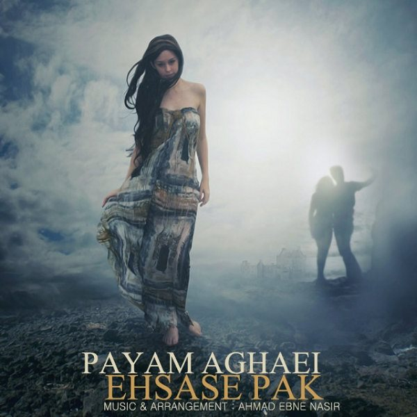 Payam Aghaei - Ehsase Pak