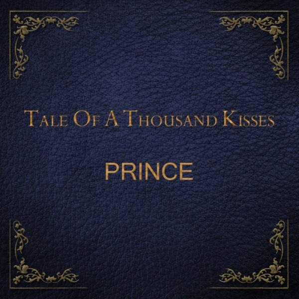 Prince - Tale Of A Thousand Kisses