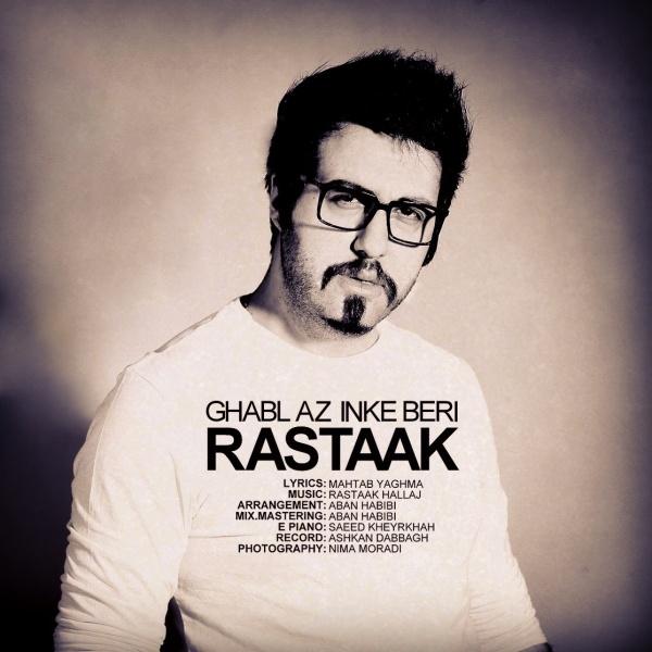 Rastaak - Ghabl Az Inke Beri