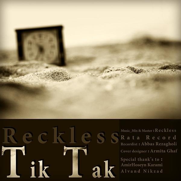 Reckless - Tik Tak