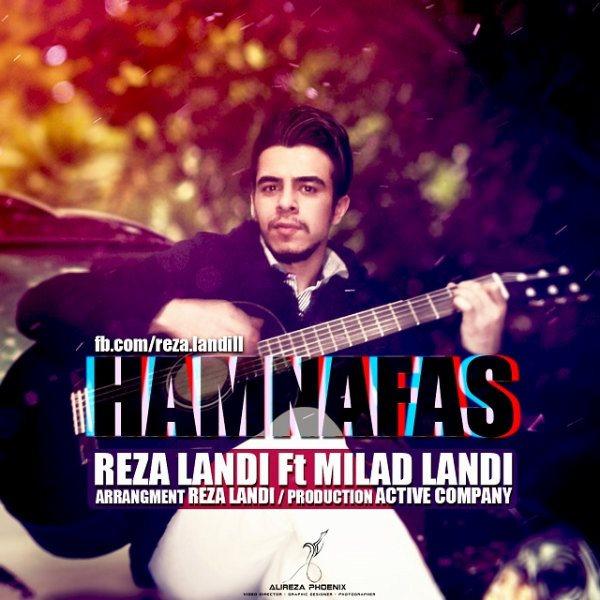 Reza Landi - Ham Nafas (Ft Milad Landi)