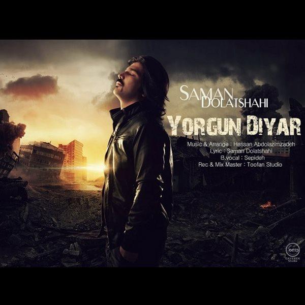 Saman Dolatshahi - Yorgun Diyar