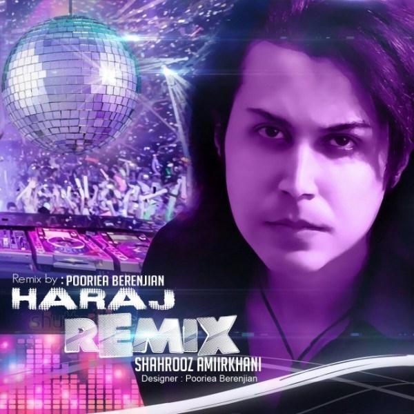 Shahrooz Amirkhani - Haraj (Remix)