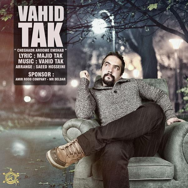 Vahid Tak - Che Ghadr Aroome Emshab