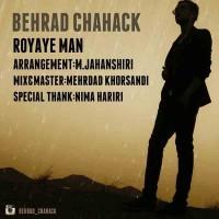 Behrad-Chahak-Royaye-Man