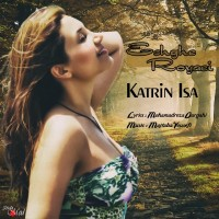 Katrin-Isa-Eshghe-Royaei