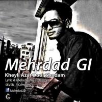 Mehrdad-Gi-Kheyli-Azat-Door-Shodam