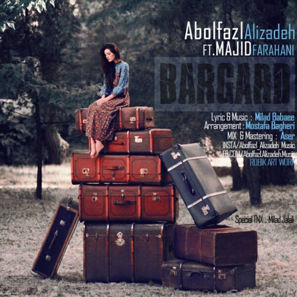Abolfazl Alizadeh - Bargard (Ft Majid Farahani)