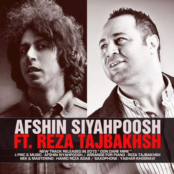 Afshin Siyahpoosh - Oon Dare Mire (Ft Reza Tajbakhsh)