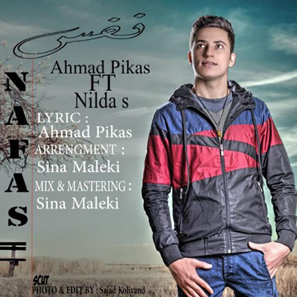 Ahmad Pikas - Nafas (Ft Nilda S)