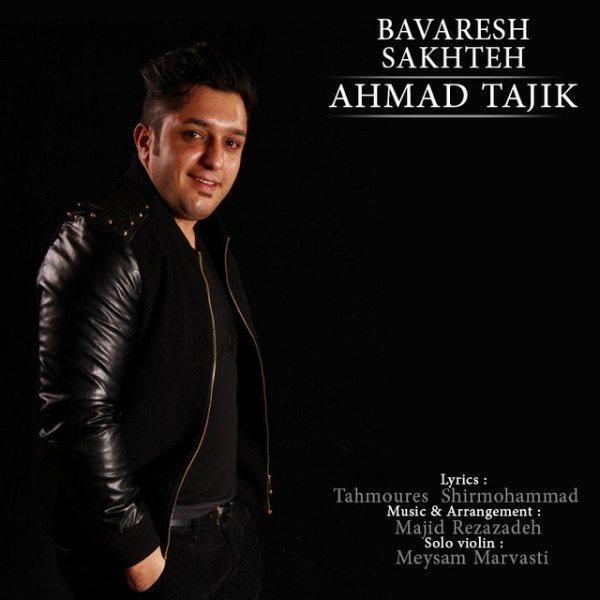 Ahmad Tajik - Bavaresh Sakhteh