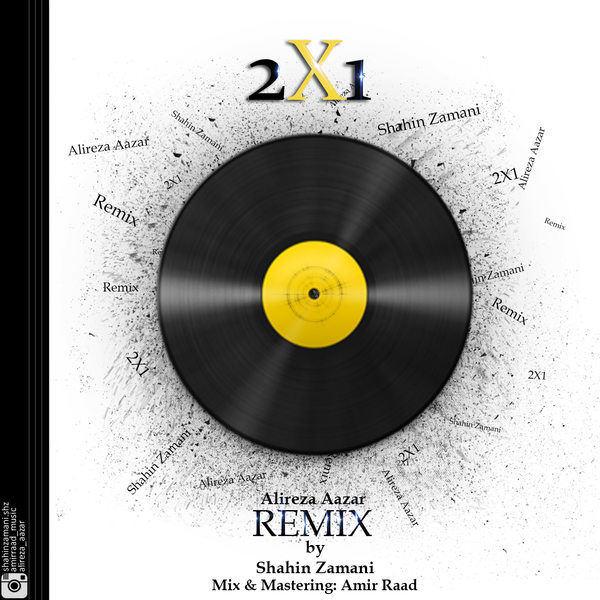 Alireza Aazar - Remix 2X1 (Shahin Zamani Remix)