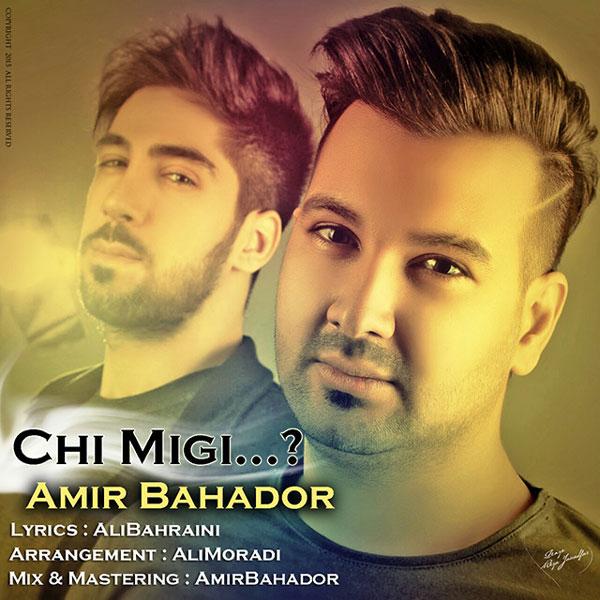 Amir Bahador - Chi Migi