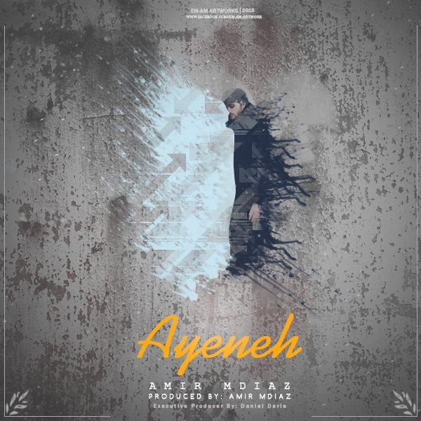 Amir Mdiaz - Ayeneh