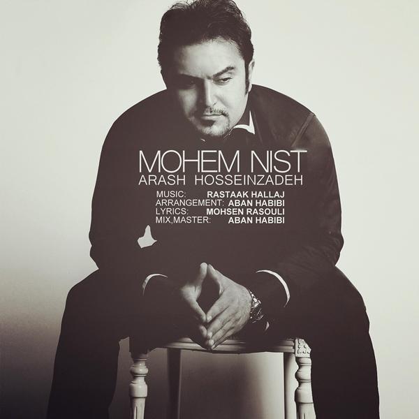 Arash Hosseinzadeh - Mohem Nist