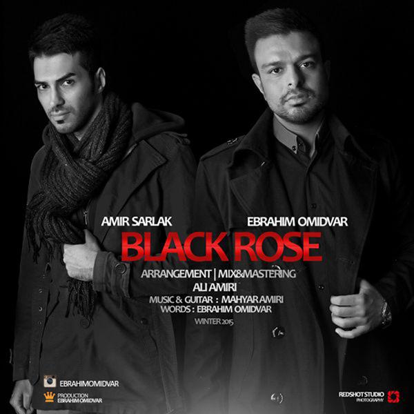 Ebrahim Omidvar - Black Rose (Ft Amir Sarlak)