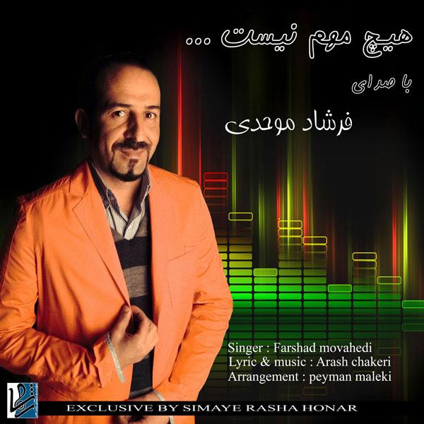 Farshad Movahedi - Hich Mohem Nist