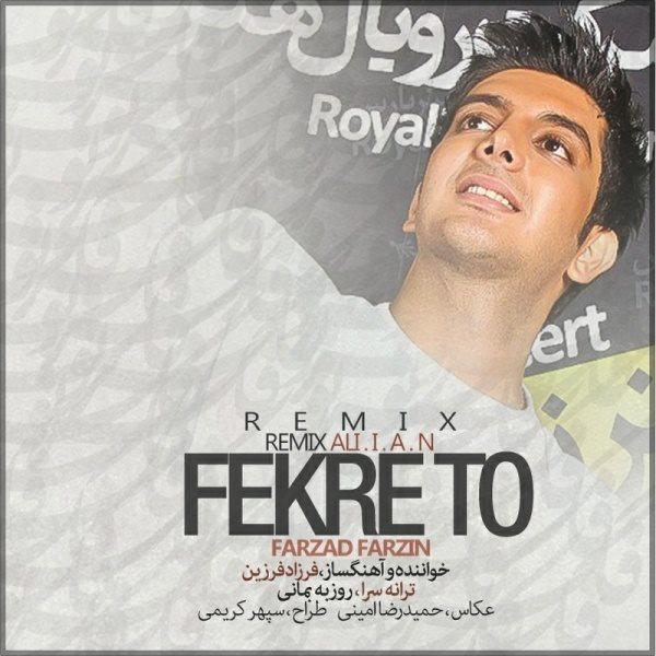 Farzad Farzin - Fekre To (DJ Ali.i.a.n Remix)