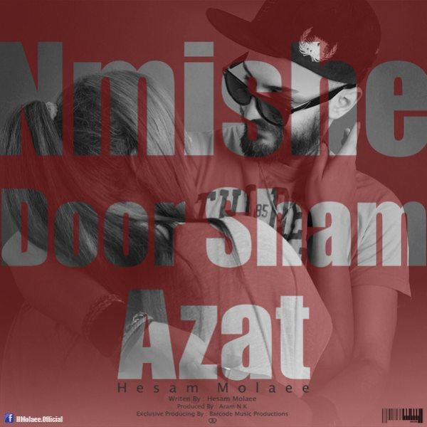 Hesam Molaee - Nemishe Door Sham Azat