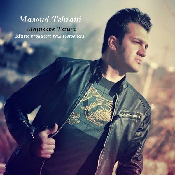 Masoud Tehrani - Majnoone Tanha