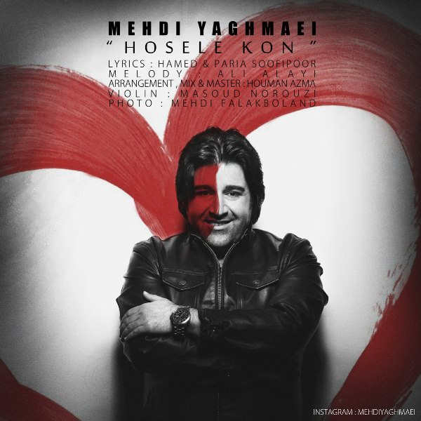 Mehdi Yaghmaei - Hoseleh Kon