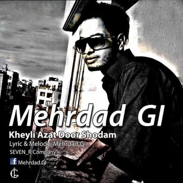 Mehrdad Gi - Kheyli Azat Door Shodam