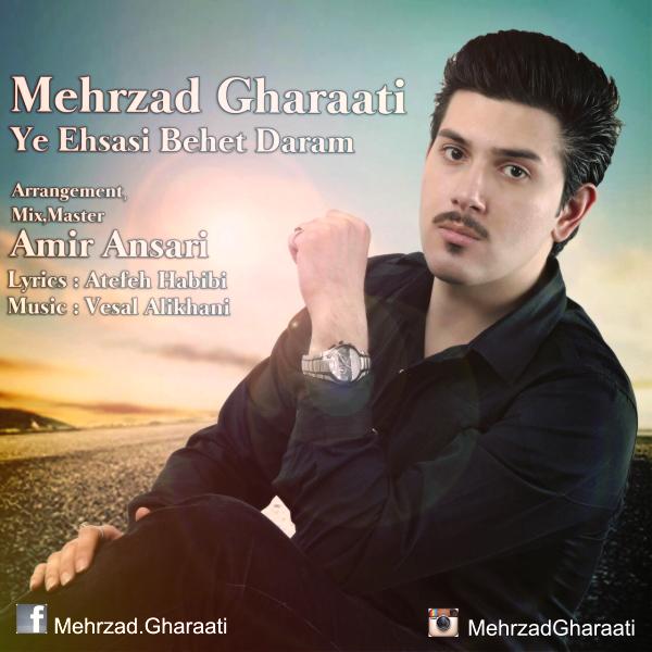 Mehrzad Gharaati - Ye Ehsasi Behet Daram