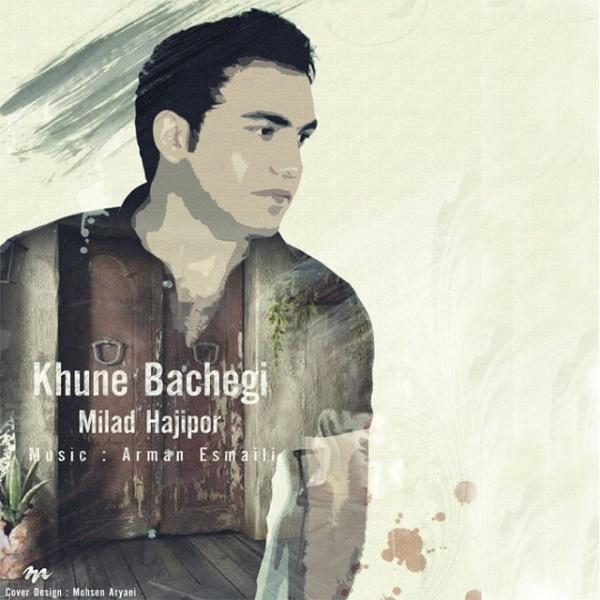Milad Hajipour - Khuneye Bachegi