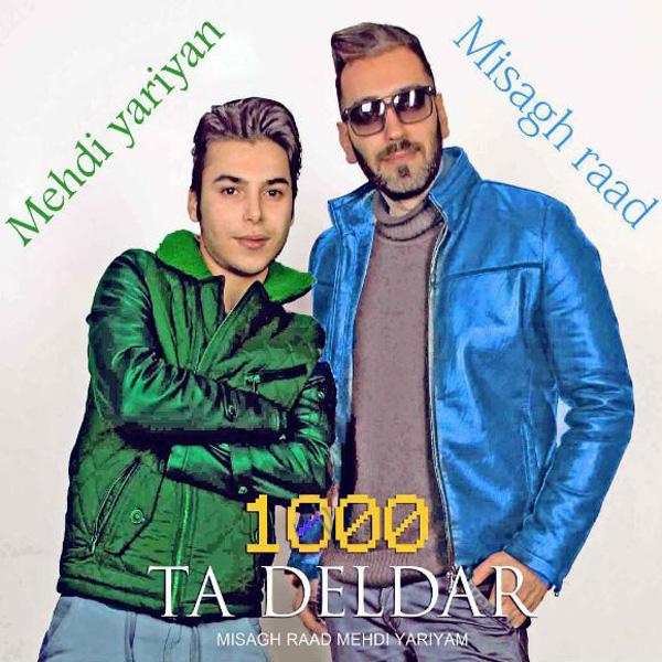 Misagh Raad & Mehdi Yariyan - 1000 Ta Deldar