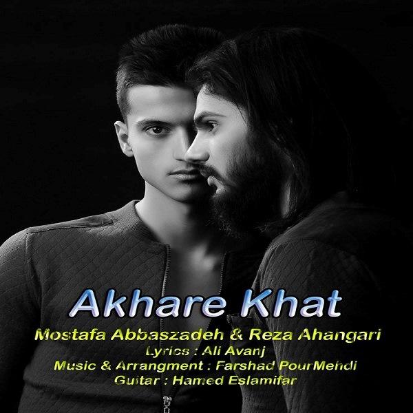 Mostafa Abbaszadeh & Reza Ahangari - Akhare Khat