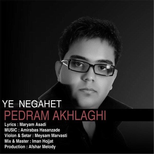 Pedram Akhlaghi - Ye Negahet