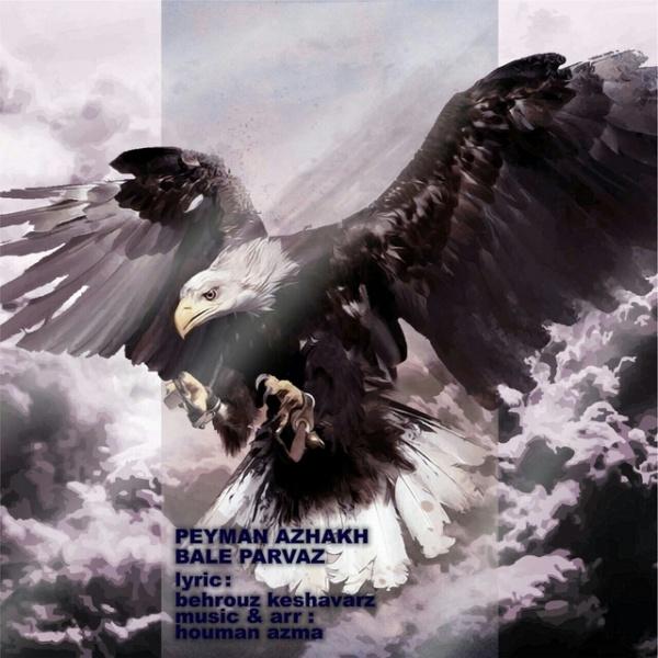 Peyman Azhakh - Bale Parvaz