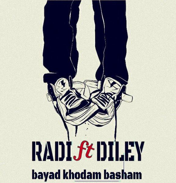 Radi - Bayad Khodam Basham (Ft Deley)