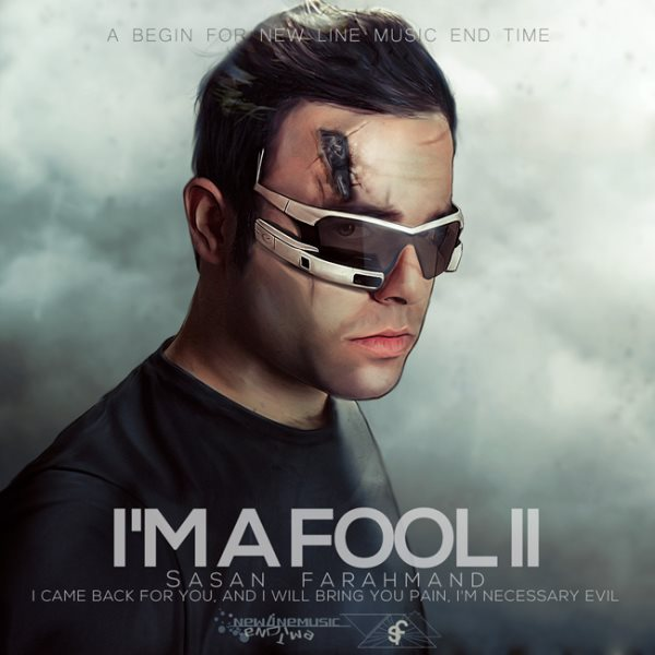Sasan Farahmand - Im A Fool II