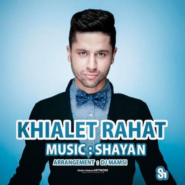 Shayan - Khiyalet Rahat