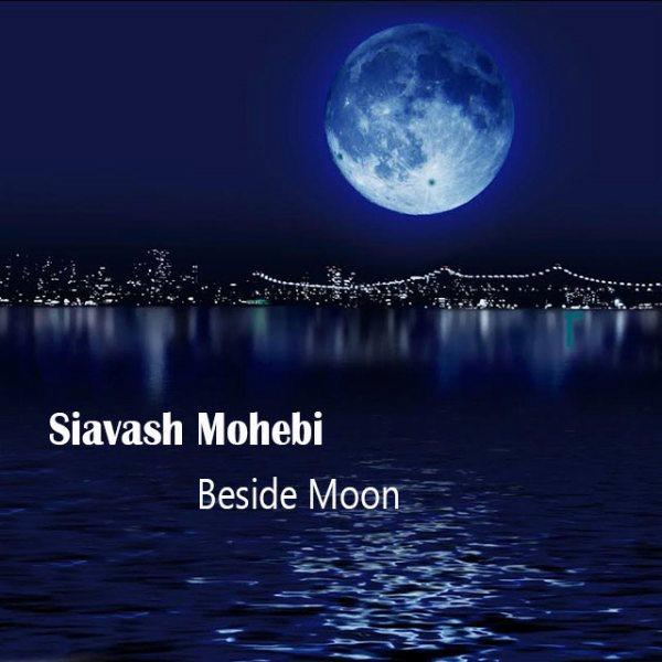 Siavash Mohebi - Beside Moon