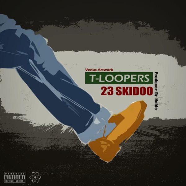 T-Loopers - 23 Skidoo
