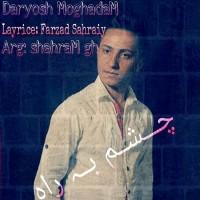 Daruish-Moghadam-Cheshm-Be-Rah