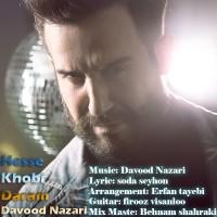 Davood-Nazari-Hesse-Khobi-Daram