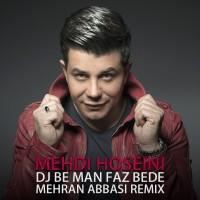 Mehdi-Hoseini-DJ-Be-Man-Faz-Bede-(Mehran-Abbasi-Remix)