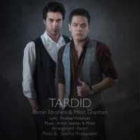 Ramin-Ebrahimi_Milad-Ghanbari-Tardid