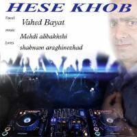 Vahed-Bayat-Hese-Khob
